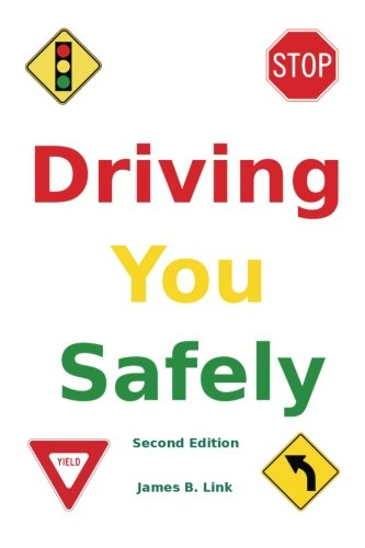 9781478142676: Driving You Safely: Tips and Advice for Sane, Sensible, and Safe Driving