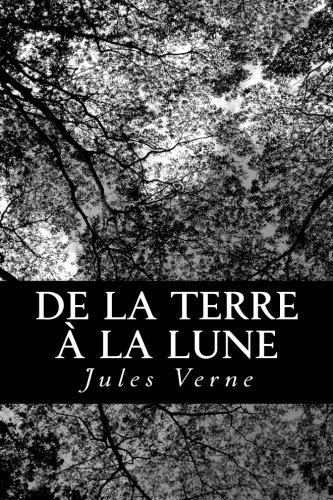 9781478142751: De la Terre à la Lune (French Edition)