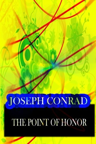 The Point Of Honor (Paperback): Joseph Conrad