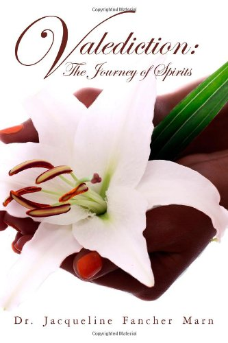 Valediction: The Journey of Spirits: Marn, Dr. Jacqueline Fancher