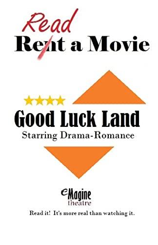 9781478145110: Good Luck Land: eMagine Theatre (Volume 1)