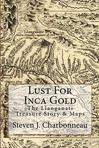 9781478146063: Lust For Inca Gold: The Llanganati Treasure Story & Maps