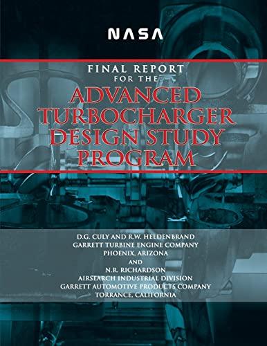 9781478147404: NASA: Final Report for the Advanced Turbocharger Design Study Program