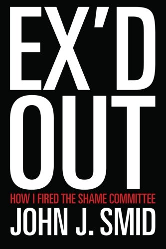 9781478147732: Ex'd Out: How I Fired the Shame Committee