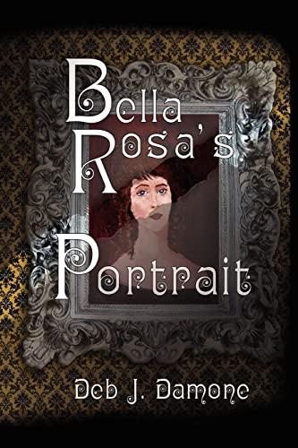 9781478149118: Bella Rosa's Portrait (Volume 1)