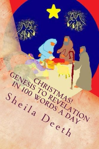 9781478149132: Christmas! Genesis to Revelation in 100 words a day: The Bible in 100 words a day (Volume 1)