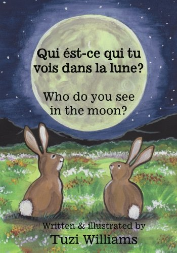 9781478149439: Who do you see in the moon? / Qui ést-ce qui tu vois dans la lune? (French Edition)