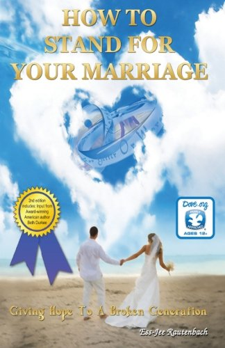 9781478150930: How To Stand For Your Marriage: Giving Hope To A Broken Generation
