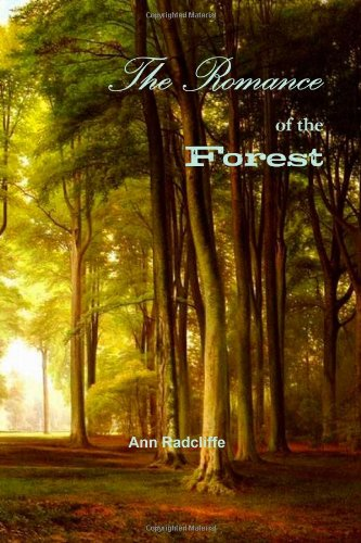 The Romance of the Forest: Interspersed with some Pieces of Poetry: Radcliffe, Ann