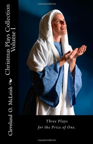 9781478154419: Christmas Plays Collection: The Day Jesus Was Born, Who Stole Christmas & The Reason for the Season (Volume 1)
