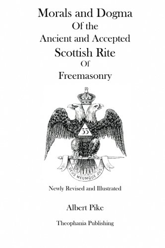 9781478155614: Morals and Dogma Of the Ancient and Accepted Scottish Rite Of Freemasonry (Newly Revised and Illustrated)
