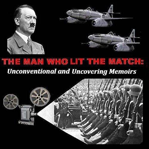9781478156086: THE MAN WHO LIT THE MATCH: Unconventional and Uncovering Memoirs