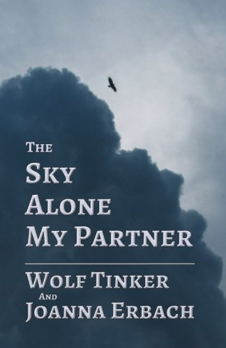 9781478156871: The Sky Alone My Partner
