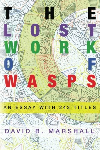 9781478157014: The Lost Work of Wasps: An Essay With 243 Titles