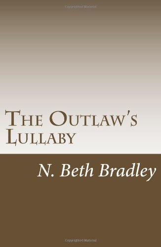 9781478158011: The Outlaw's Lullaby: Shunned Lullabies: Tales from Curse County (Volume 1)
