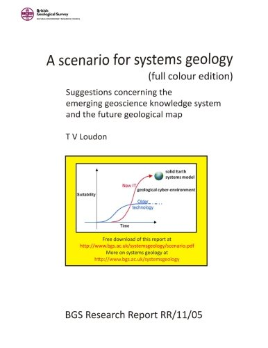 9781478158288: A scenario for systems geology (full colour edition): Suggestions concerning the emerging geoscience knowledge system and the future geological map
