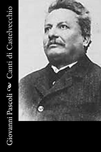 Canti di Castelvecchio (Italian Edition): Pascoli, Giovanni