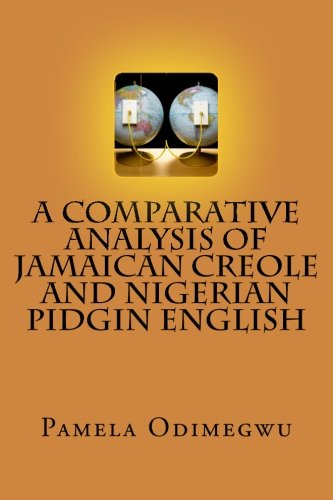 9781478158905: A Comparative Analysis of Jamaican Creole and Nigerian Pidgin English