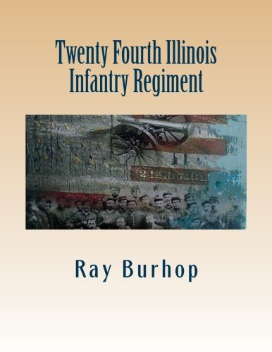 9781478159537: Twenty Fourth Illinois Infantry Regiment