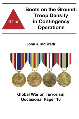 9781478160182: Boots on the Ground: Troop Density in Contingency Operations: Global War on Terrorism Occasional Paper 16