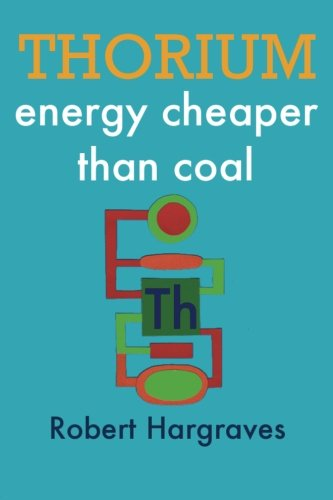 THORIUM: energy cheaper than coal: Robert Hargraves
