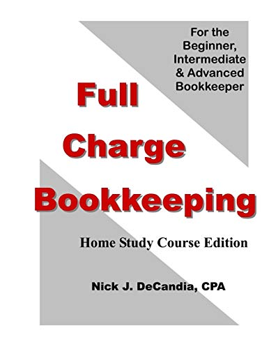 9781478162759: Full Charge Bookkeeping, HOME STUDY COURSE EDITION: For the Beginner, Intermediate & Advanced Bookkeeper
