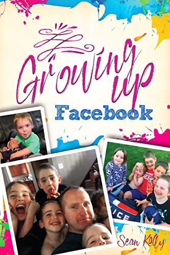 Growing Up Facebook (1478163739) by Sean Kelly