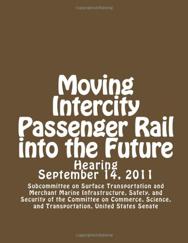 9781478165637: Moving Intercity Passenger Rail into the Future