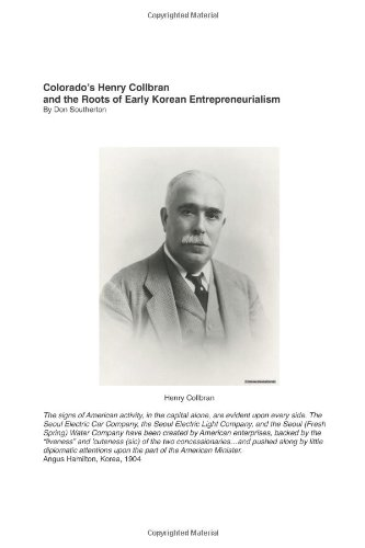 9781478165682: Colorado's Henry Collbran and the Roots of Early Korean Entrepreneurialism