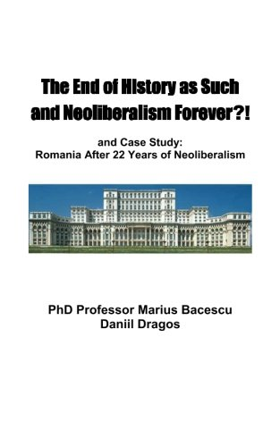 9781478165996: The End of History as Such and Neoliberalism Forever (Volume 1)