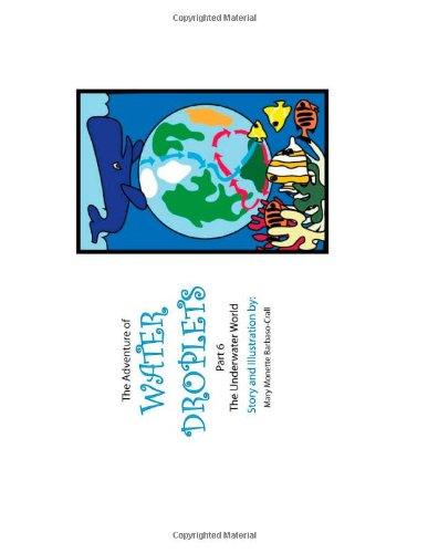 9781478167549: The Underwater World: The Adventure of Water Droplets