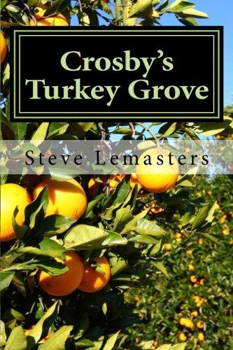 Crosby's Turkey Grove (Volume 2): Steve Lemasters