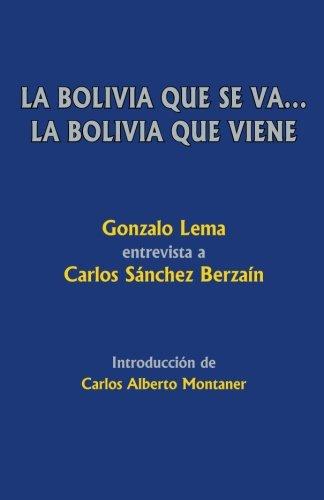 9781478169970: La Bolivia que se va... La Bolivia que viene
