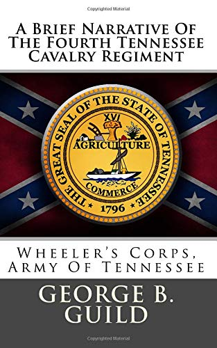 9781478170501: A Brief Narrative Of The Fourth Tennessee Cavalry Regiment: Wheeler's Corps, Army Of Tennessee