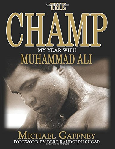 9781478171249: The Champ: My Year With Muhammad Ali