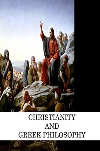 Christianity And Greek Philosophy: B F Cocker