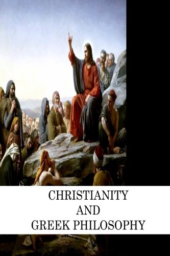 9781478172024: Christianity And Greek Philosophy