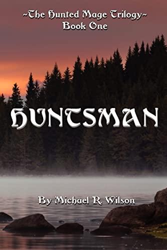 9781478172352: Huntsman: The Hunted Mage Trilogy (Volume 1)