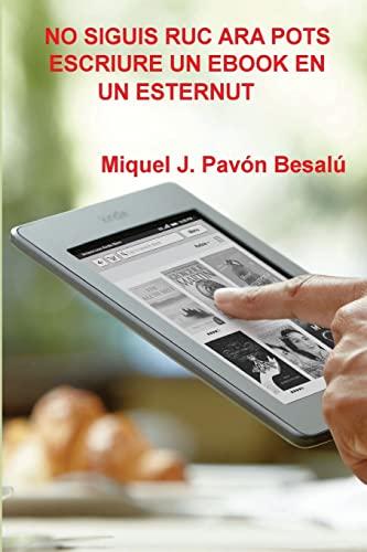 9781478172376: No siguis ruc ara pots escriure un ebook en un esternut (Catalan Edition)