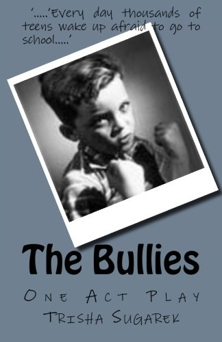 9781478172659: The Bullies: One Act Play