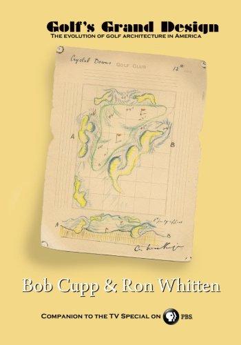 Golf's Grand Design: The Evolution of Golf: Cupp, Bob; Whitten,