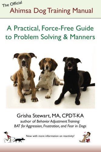9781478176411: The Official Ahimsa Dog Training Manual: A Practical, Force-Free Guide to Problem Solving and Manners