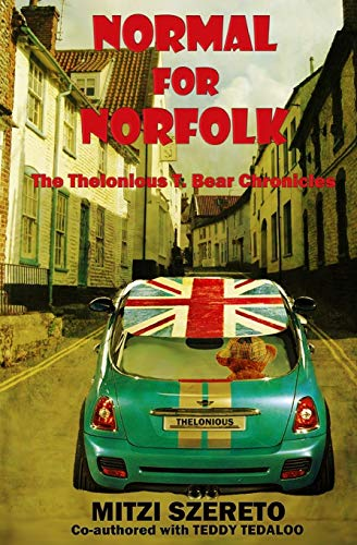 Normal for Norfolk (The Thelonious T. Bear Chronicles): Mitzi Szereto, Teddy Tedaloo