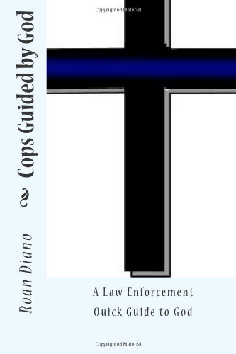 9781478178934: Cops Guided by God: A Law Enforcement Guide to God Booklet (Volume 1)