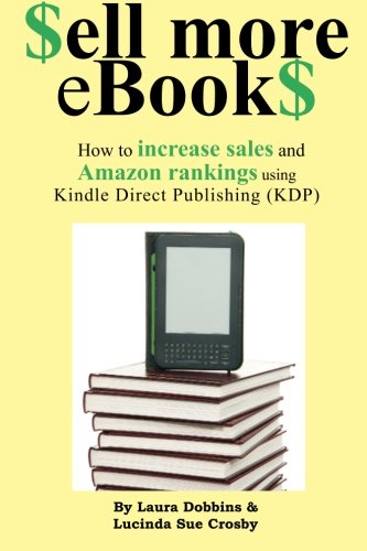 9781478180029: $ell More eBook$: How to increase sales and Amazon rankings using Kindle Direct Publishing
