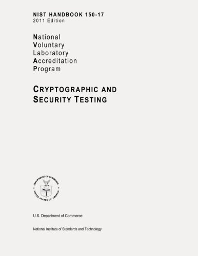 9781478180104: NIST Handbook 150-17, NVLAP (National Voluntary Laboratory Accreditation Program) Cryptographic and Security Testing