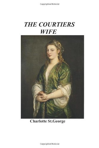 9781478180364: The courtiers wife