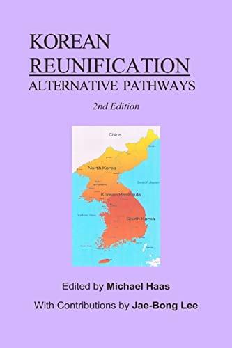 Korean Reunification: Alternative Pathways: Haas, Michael; Haas,