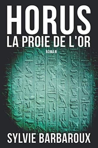 9781478181507: Horus La proie de l'or