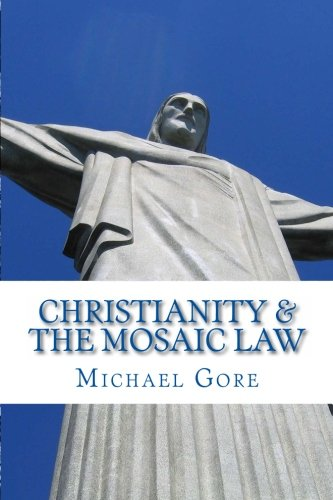 9781478181552: Christianity & the Mosaic Law